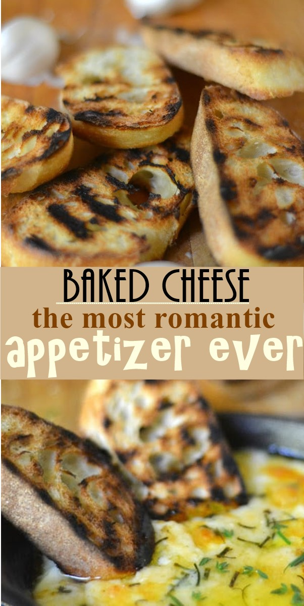 Baked Cheese—the most romantic appetizer ever #appetizerrecipes