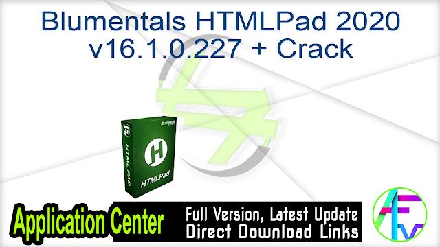 Blumentals HTMLPad 2020 v16.1.0.227 + Crack