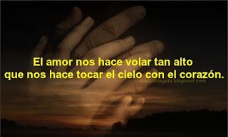 """"""" El amor nos hace volar tan alto  que nos hace tocar el cielo con el corazón """""""