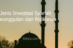 Jenis Investasi Syariah, Keunggulan dan Risikonya