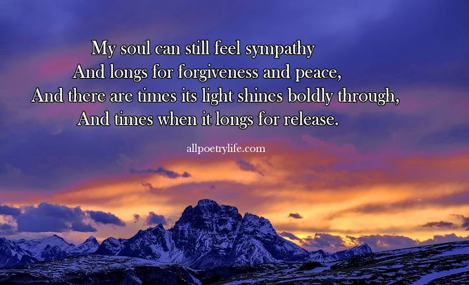 My soul can still feel sympathy | English poetry on life poems quotes