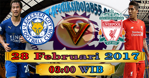 Prediksibola855 Leicester City vs Liverpool 28-2-2017