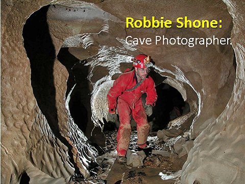Adventurous cave photographer of National Geographic Channel: Mr. Robbie Shone: