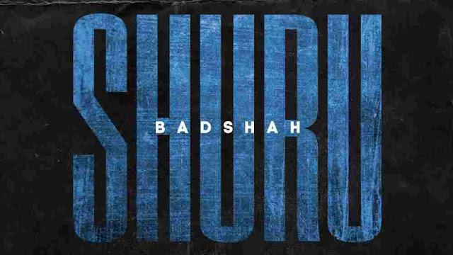 Shuru Lyrics in English - Badshah