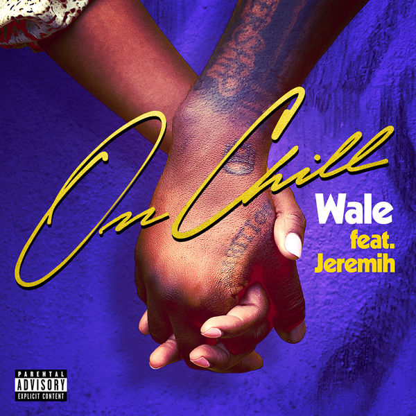 "Wale Feat. Jeremih ""On Chill"""