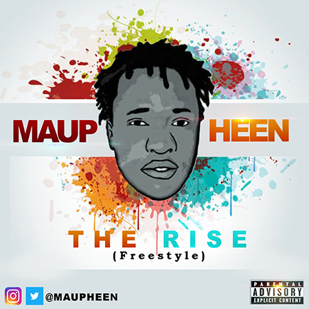 #MUSIC: MAUPHEEN - THE RISE (FREESTYLE) | @maupheeen
