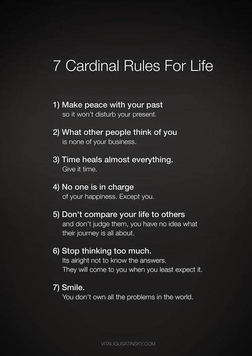 7 Cardinal Rules For Life 1 Make Peace With Your Past So It Wont