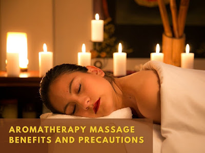 Aromatherapy Massage Benefits and Precautions