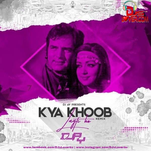 Kya Khoob Lagti Ho Remix DJ AY