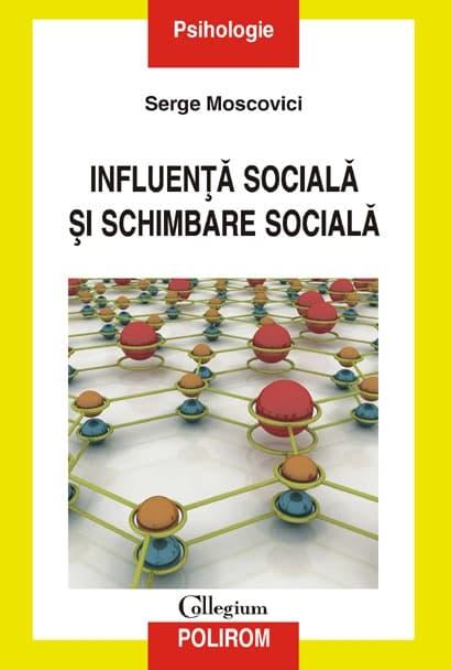 Serge Moscovici, Influenţă socială şi schimbare socială, Polirom