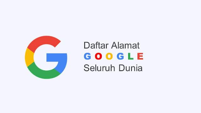 alamat google seluruh dunia