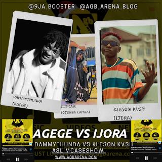 [MP3 DOWNLOAD + VIDEO] #Slimcaseshow - Dammy Thunda (Agege) vs Kleson Kvsh (ijora) - @agb_arena