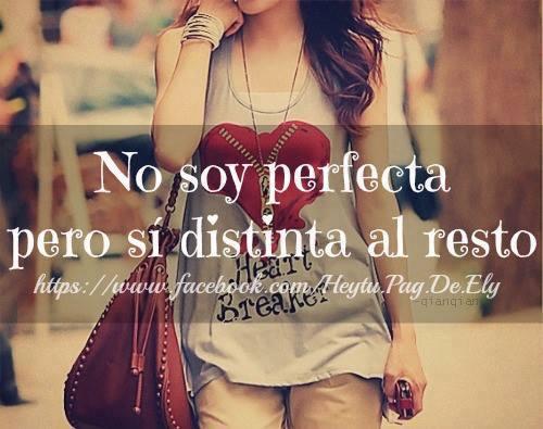 Imagenes Y Frasesitas No Soy Perfecta Pero Si Distinta Al