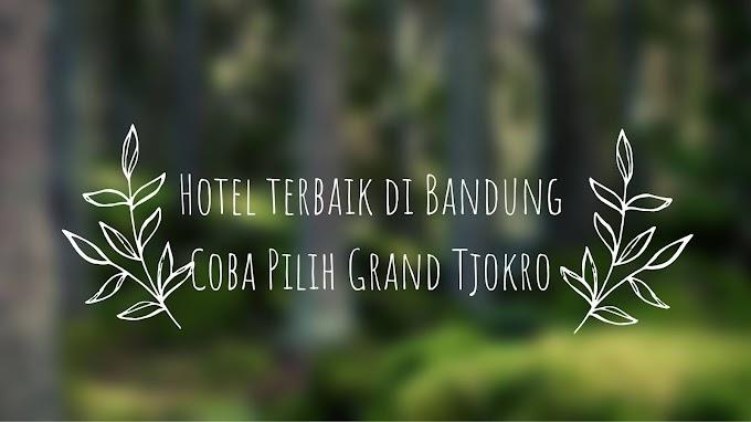 Hotel terbaik di Bandung Coba Pilih Grand Tjokro