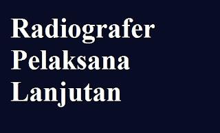 Uraian Tugas Radiografer Pelaksana Lanjutan