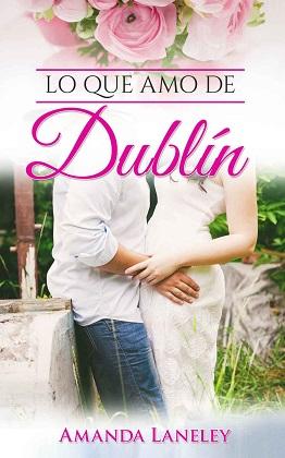 Reseña-Romántica Actual-Amanda Laneley-Lo que amo de Dublin