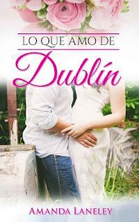 [Reseña] Lo que amo de Dublín // Amanda Laneley