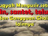Ruqyah Syar'iyyah Adalah Solusi Mengusir Jin, Santet, Teluh Dan Gangguan Ghaib Yang Lainnya