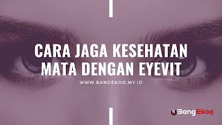 eyevit untuk jaga kesehatan mata