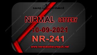 kerala-lottery-result-10-09-21 10-Nirmal-NR-241,kerala lottery, kerala lottery result,  kl result, yesterday lottery results, lotteries results, keralalotteries, kerala lottery, keralalotteryresult,  kerala lottery result live, kerala lottery today, kerala lottery result today, kerala lottery results today, today kerala lottery result, nirmal lottery results, kerala lottery result today nirmal, nirmal lottery result, kerala lottery result nirmal today, kerala lottery nirmal today result, nirmal kerala lottery result, live nirmal lottery NR-241, kerala lottery result 10.09.2021 nirmal NR 241 10 march 2021 result, 10 09 2021, kerala lottery result 10-09-2021, nirmal lottery NR 241 results 10-09-2021, 10/09/2021 kerala lottery today result nirmal, 10/09/2021 nirmal lottery NR-241, nirmal 10.09.2021, 10.02.2021 lottery results, kerala lottery result march 10 2021, kerala lottery results 10th march 2021, 10.09.2021 week NR-241 lottery result, 10.09.2021 nirmal NR-241 Lottery Result, 10-09-2021 kerala lottery results, 10-09-2021 kerala state lottery result, 10-09-2021 NR-241, Kerala nirmal Lottery Result 10/09/2021