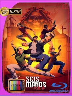 Seis Manos (2019) Temporada 1 HD [1080p] Latino [GoogleDrive] SilvestreHD