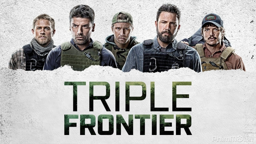 Băng Cướp Bất Đắc Dĩ - Triple Frontier (2019)