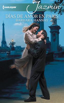 Barbara Hannay - Días De Amor En París