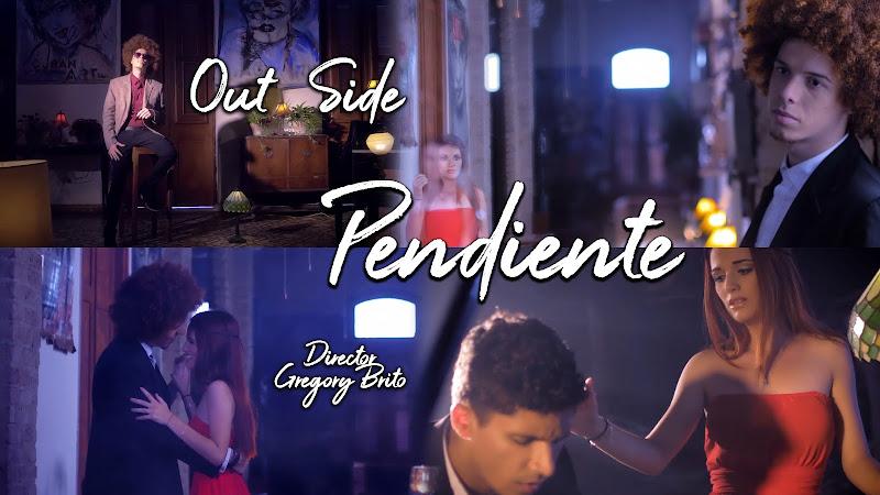 Out Side - ¨Pendiente¨ - Videoclip - Director: Gregory Brito. Portal Del Vídeo Clip Cubano