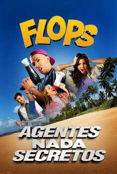 Flops: Agentes Nada Secretos Torrent - WEB-DL 1080p Nacional