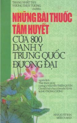 Những bài thuốc tâm huyết của 800 danh Y Trung Quốc đương đại - Thang Nhất Tân, Vương Thuỵ Tường