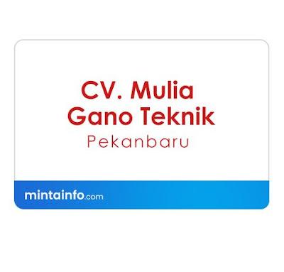 Lowongan Kerja CV. Mulia Gano Teknik Terbaru Hari Ini, info loker pekanbaru 2021, loker 2021 pekanbaru, loker riau 2021