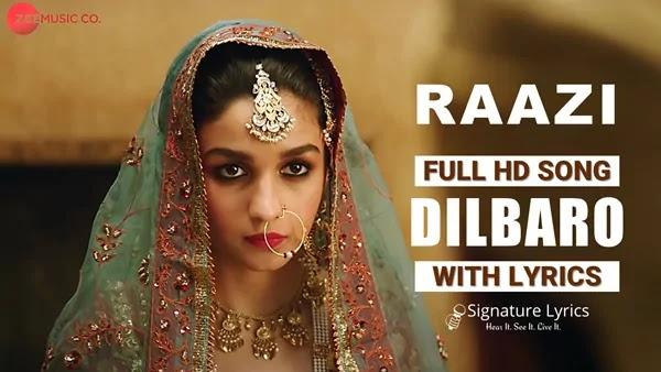 Dilbaro Lyrics - RAAZI - Harshdeep Kaur - Ft. Alia Bhatt