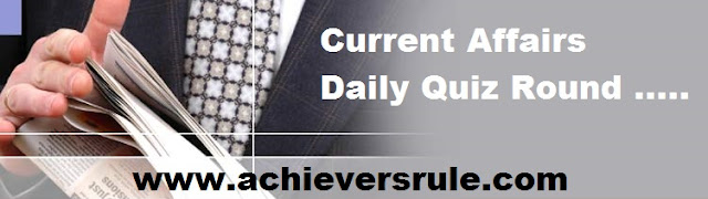 Current Affairs Quiz, SBI, IBPS , BANK Exams