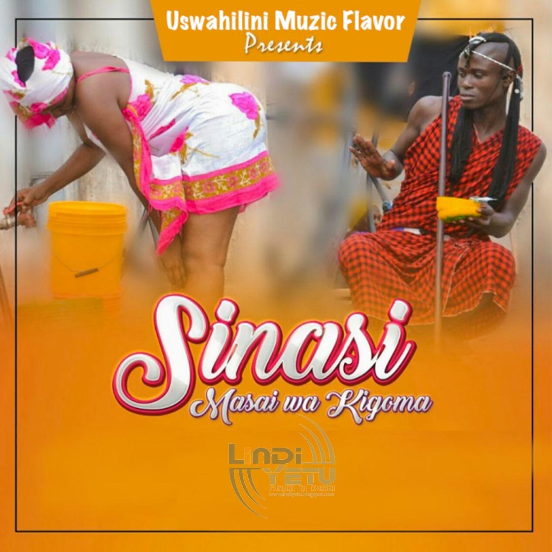 Masai Wa Kigoma - Sinasi[SINGELI]