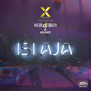 Dj Xtacee ft Dj J Masta x Nuno - Isiaja