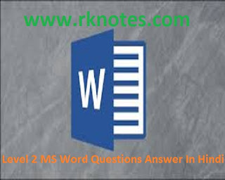 MS Word, Level 2 MS Word, Level 2 MS Word Questions Answer, Level 2 MS Word Questions Answer in Hindi