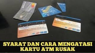 Kartu ATM Rusak ? Cara Mengurus dan Biaya Kartu ATM Rusak