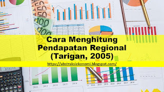 Cara Menghitung Pendapatan Regional (Tarigan, 2005)