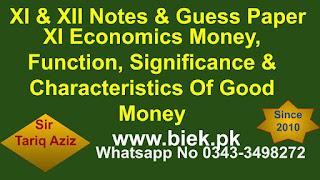 XI Economics Money, Function, Significance & Characteristics Of Good Money