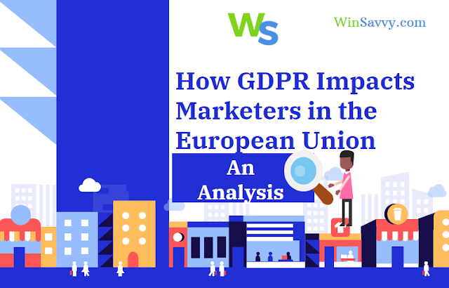 How GDPR is impacting marketing in a whole new level in European Union and outside
