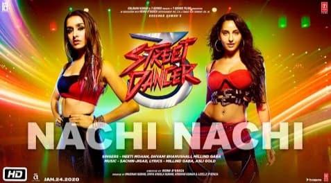 Nachi Nachi Lyrics, Neeti Mohan, Dhavani Bhanushali, Millind Gaba, Street dancer 3D
