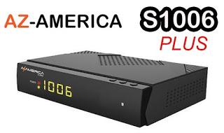 AZAMERICA S1006 PLUS NOVA ATUALIZAÇÀO V 1.09.22597 - 23/03/2021