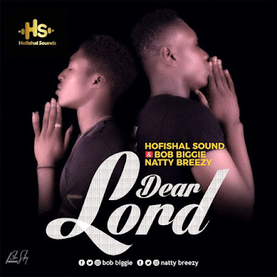 Dear Lord (Prod. by HofishalSounds) | Download Mp3 |