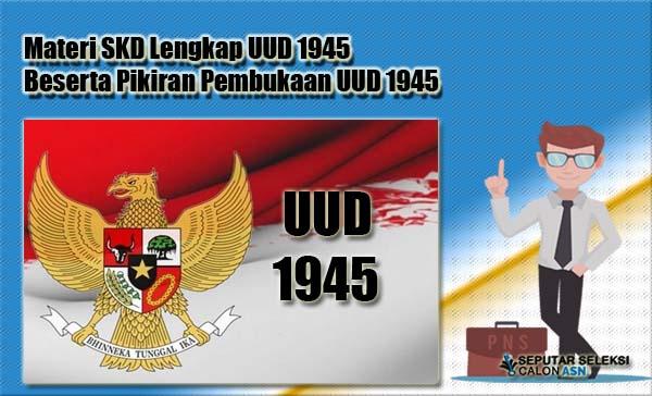 Materi SKD Lengkap UUD 1945 Beserta Pikiran Pembukaan UUD 1945