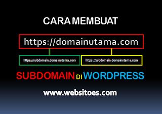 Cara Membuat Website Subdomain di Wordpress Sampai Online