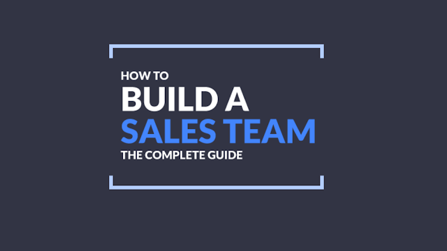 How to Build a Strong Sales Team From Scratch In 2021