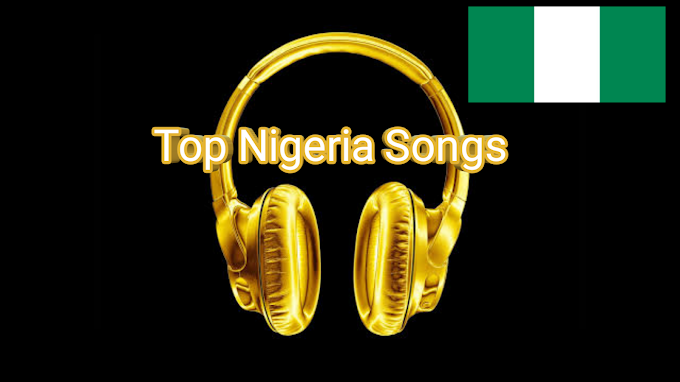 Top Naija songs 2021
