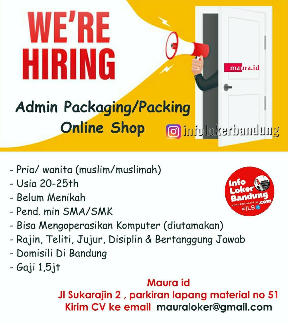 Lowongan Kerja Admin Packaging / Packing Online Shop Maura Id Bandung Januari 2021
