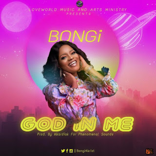 Bongi - God In Me Mp3 Download