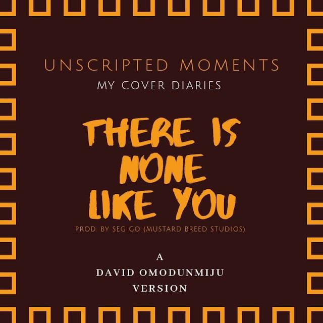 NEW MUSIC:  David Omodunmiju - There is None Like You | @davidomodunmiju